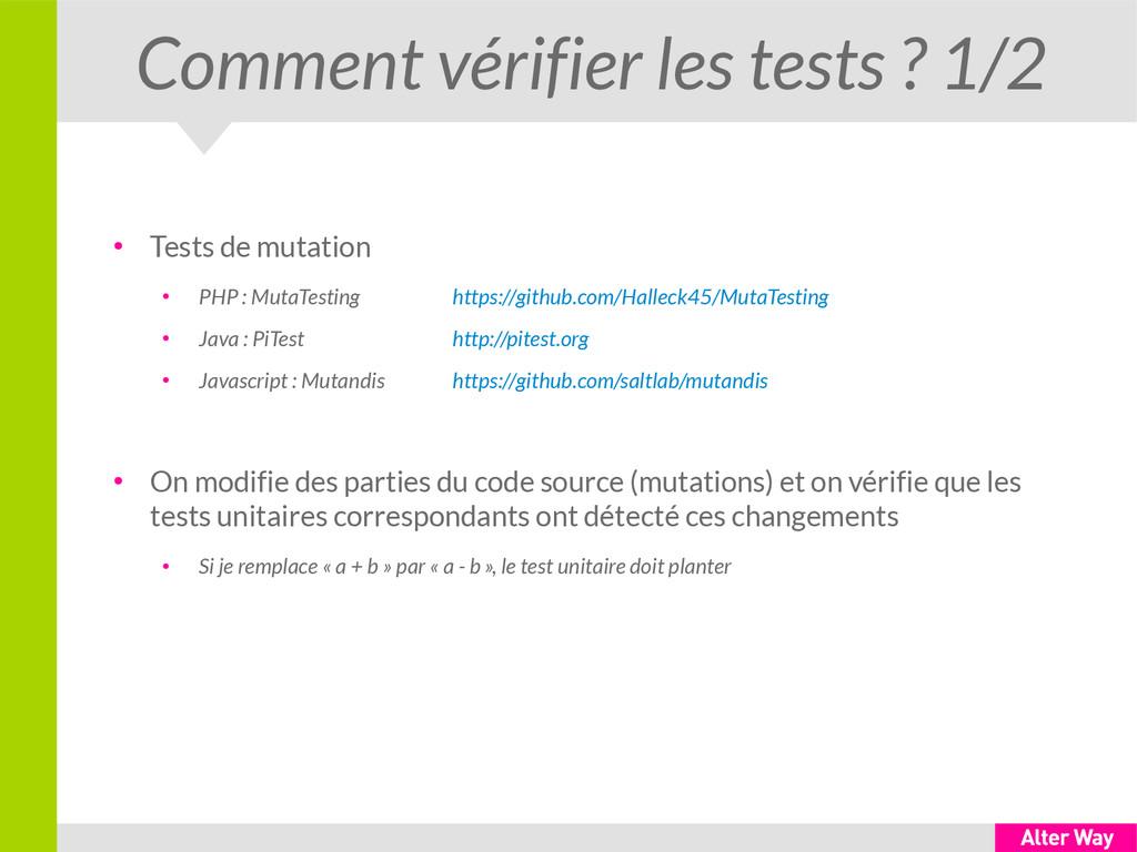Comment vérifier les tests ? 1/2 ● Tests de mut...