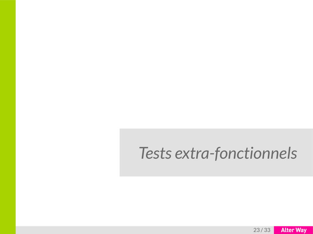 23 / 33 Tests extra-fonctionnels