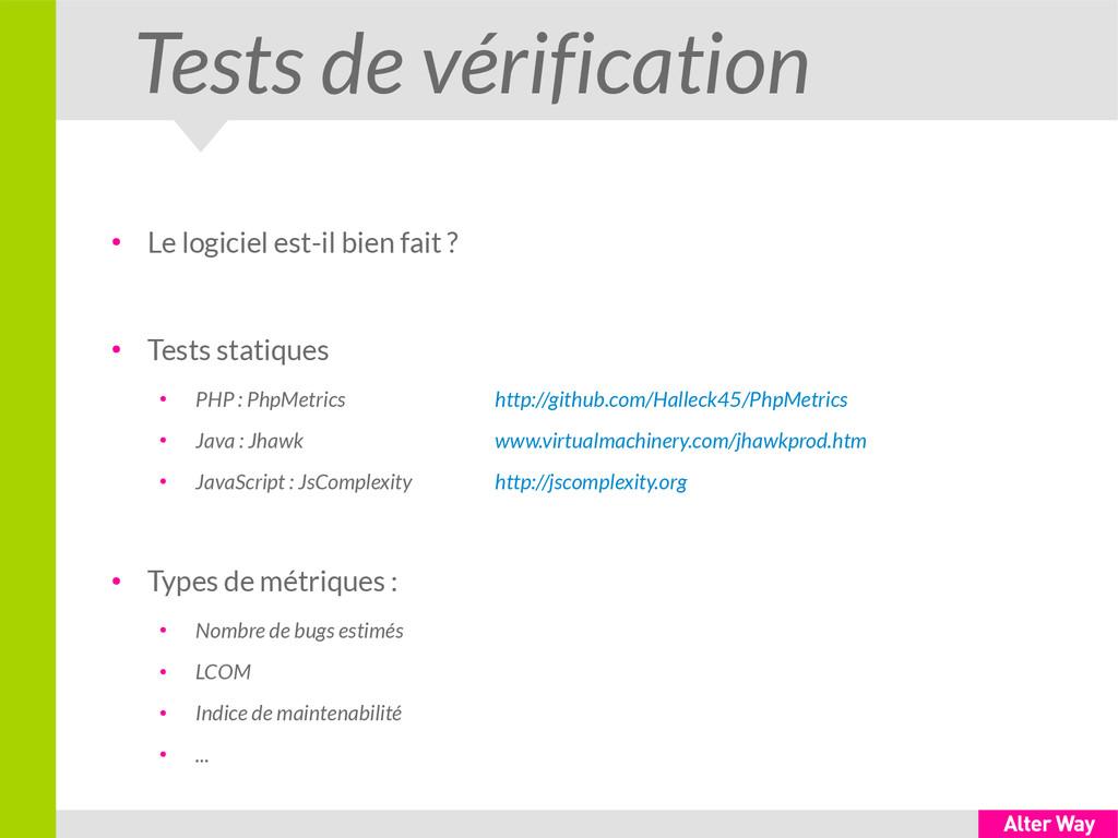 Tests de vérification ● Le logiciel est-il bien...