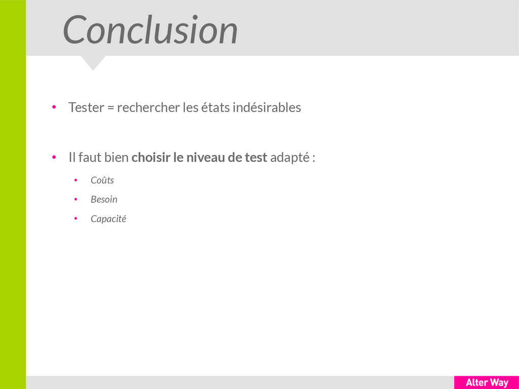 Conclusion ● Tester = rechercher les états indé...