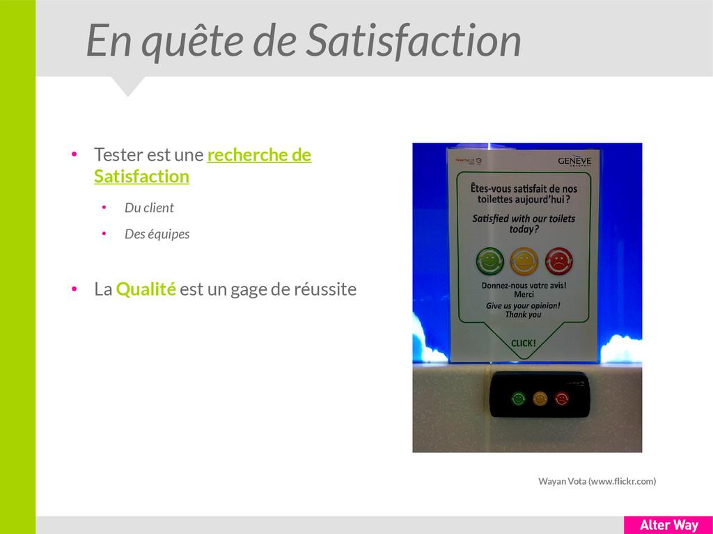 En quête de Satisfaction ● Tester est une reche...