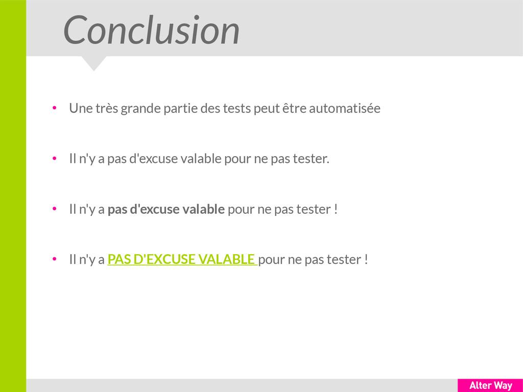 Conclusion ● Une très grande partie des tests p...