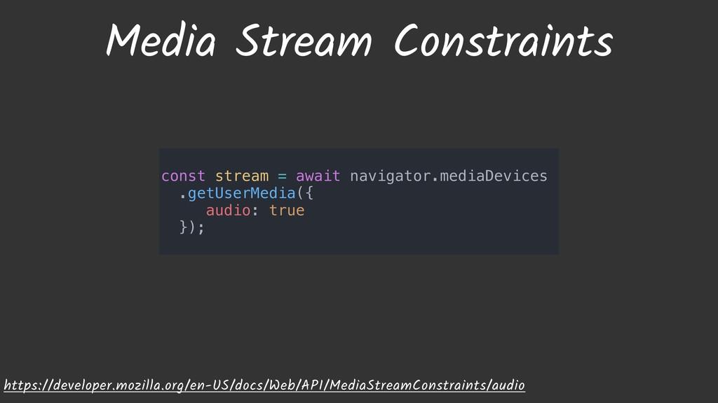 Media Stream Constraints https://developer.mozi...
