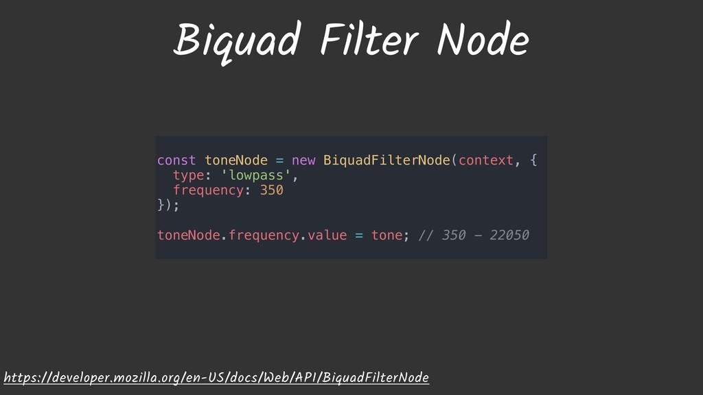 Biquad Filter Node https://developer.mozilla.or...