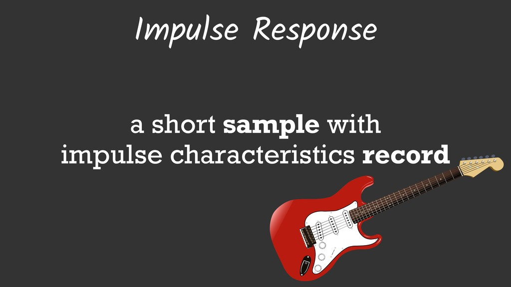Impulse Response a short sample with impulse ch...