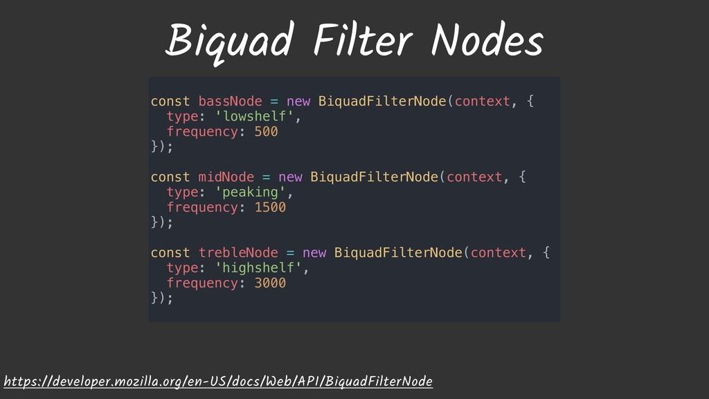 Biquad Filter Nodes https://developer.mozilla.o...