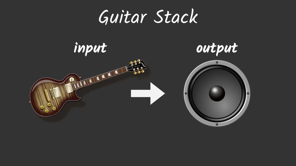 Guitar Stack input output