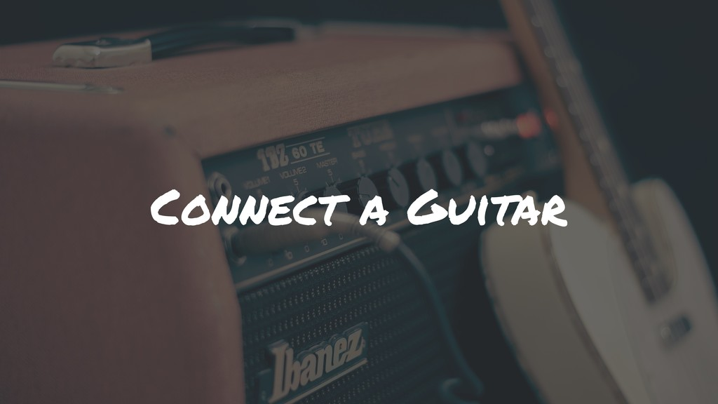 Connect a Guitar