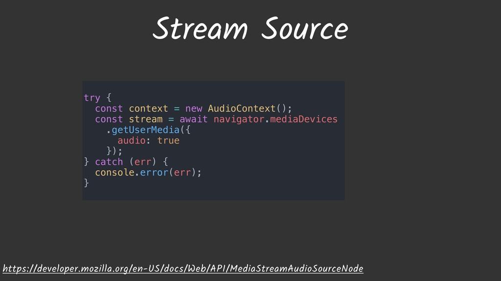 Stream Source https://developer.mozilla.org/en-...