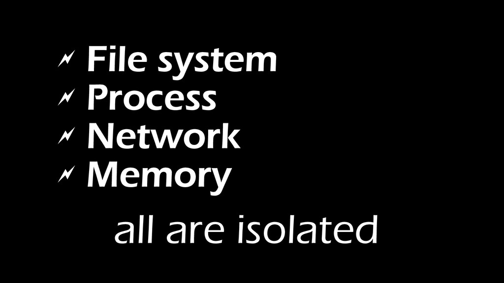  File system  Process  Network  Memory all ...