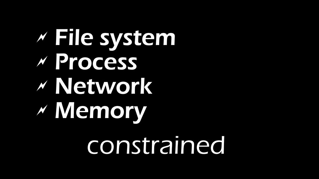  File system  Process  Network  Memory cons...