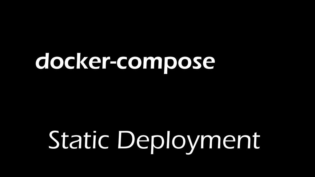 docker-compose Static Deployment
