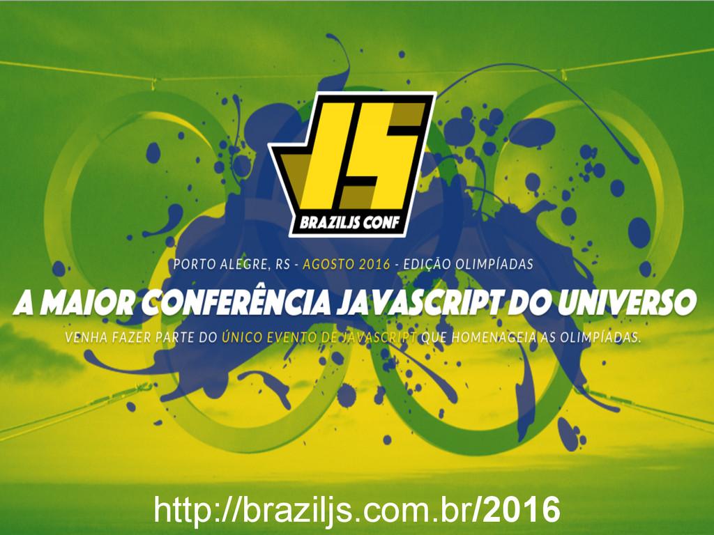 http://braziljs.com.br/2016