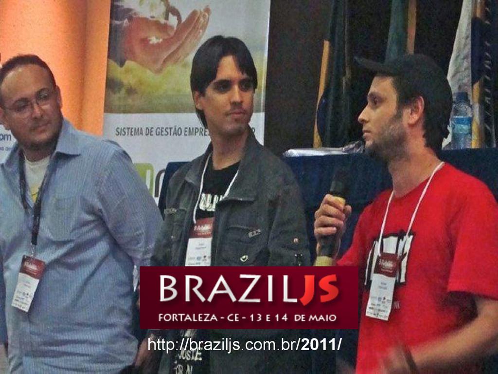 http://braziljs.com.br/2011/