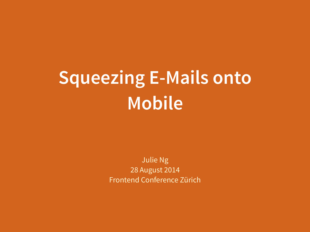 Squeezing E-Mails onto Mobile Julie Ng 28 Augus...