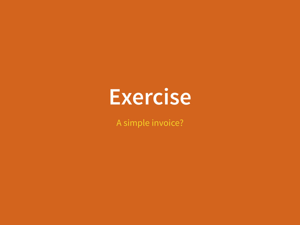 Exercise A simple invoice?