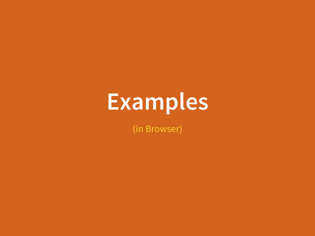 Examples (in Browser)