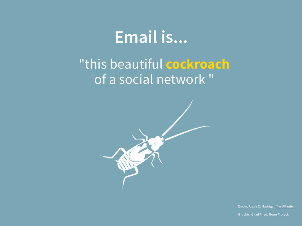 "Email is... ""this beautiful cockroach 