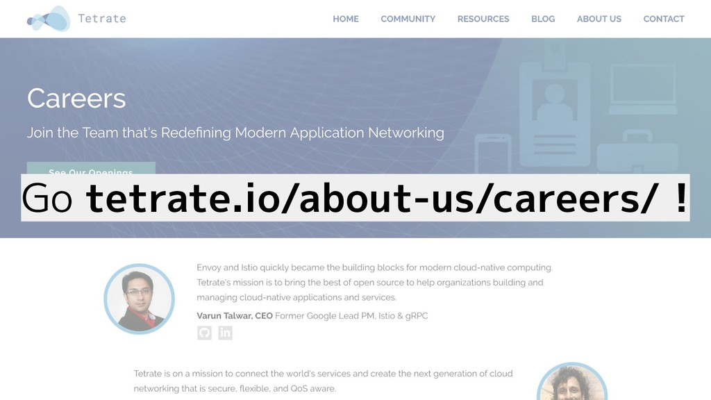 Go tetrate.io/about-us/careers/ !