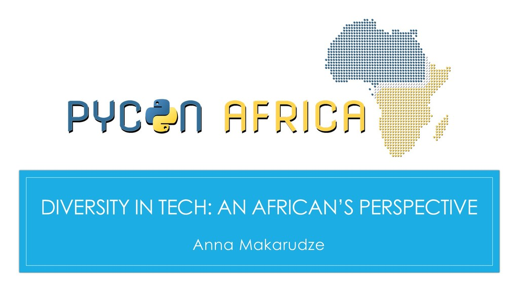 DIVERSITY IN TECH: AN AFRICAN'S PERSPECTIVE Ann...