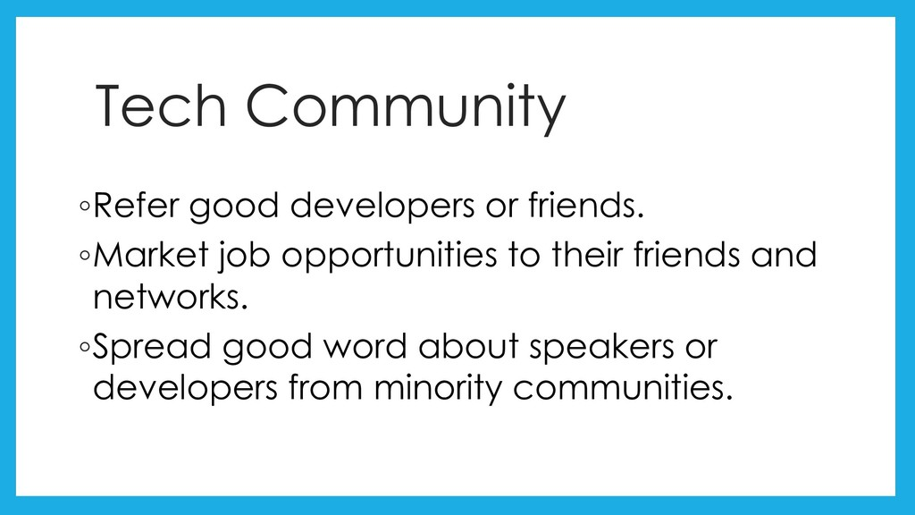 Tech Community ◦Refer good developers or friend...