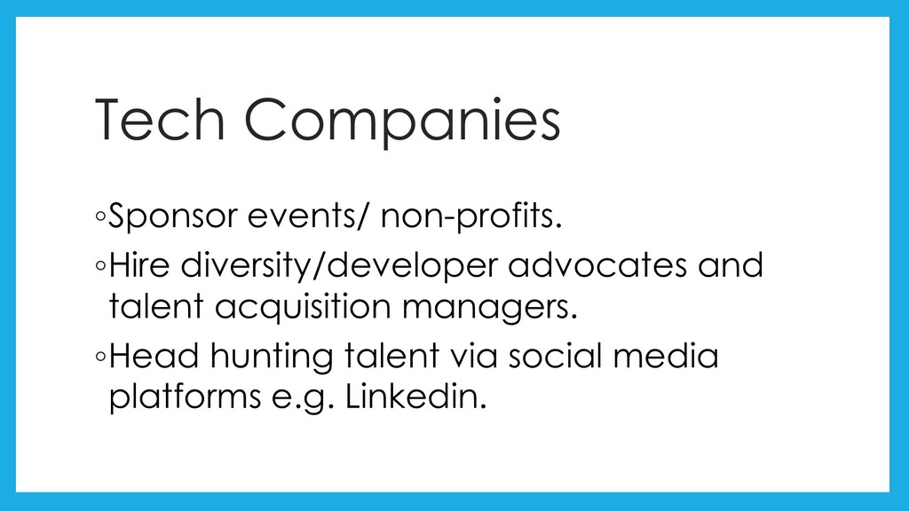 Tech Companies ◦Sponsor events/ non-profits. ◦H...