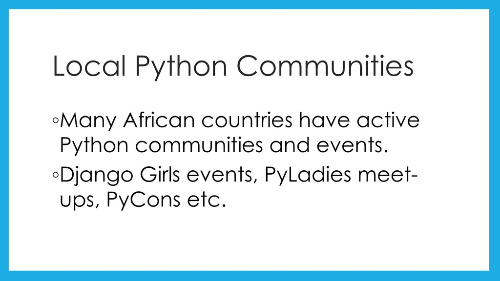 Local Python Communities ◦Many African countrie...