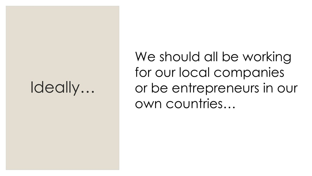 Ideally… We should all be working for our local...