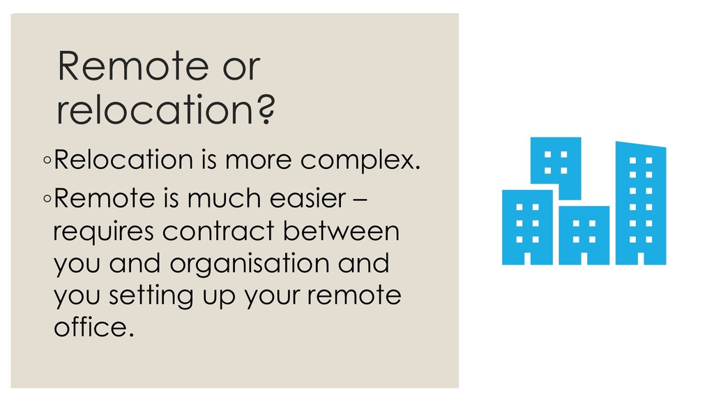 Remote or relocation? ◦Relocation is more compl...