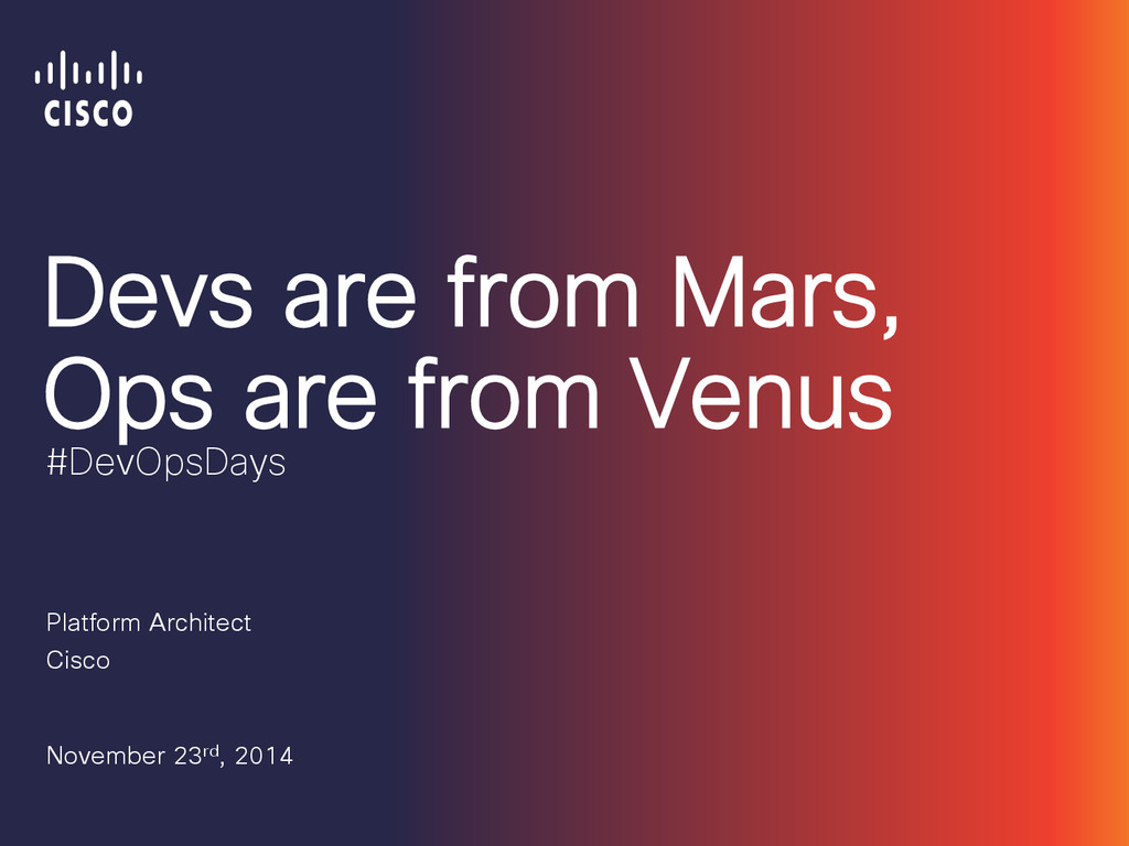 Devs are from Mars, Ops are from Venus Platform...