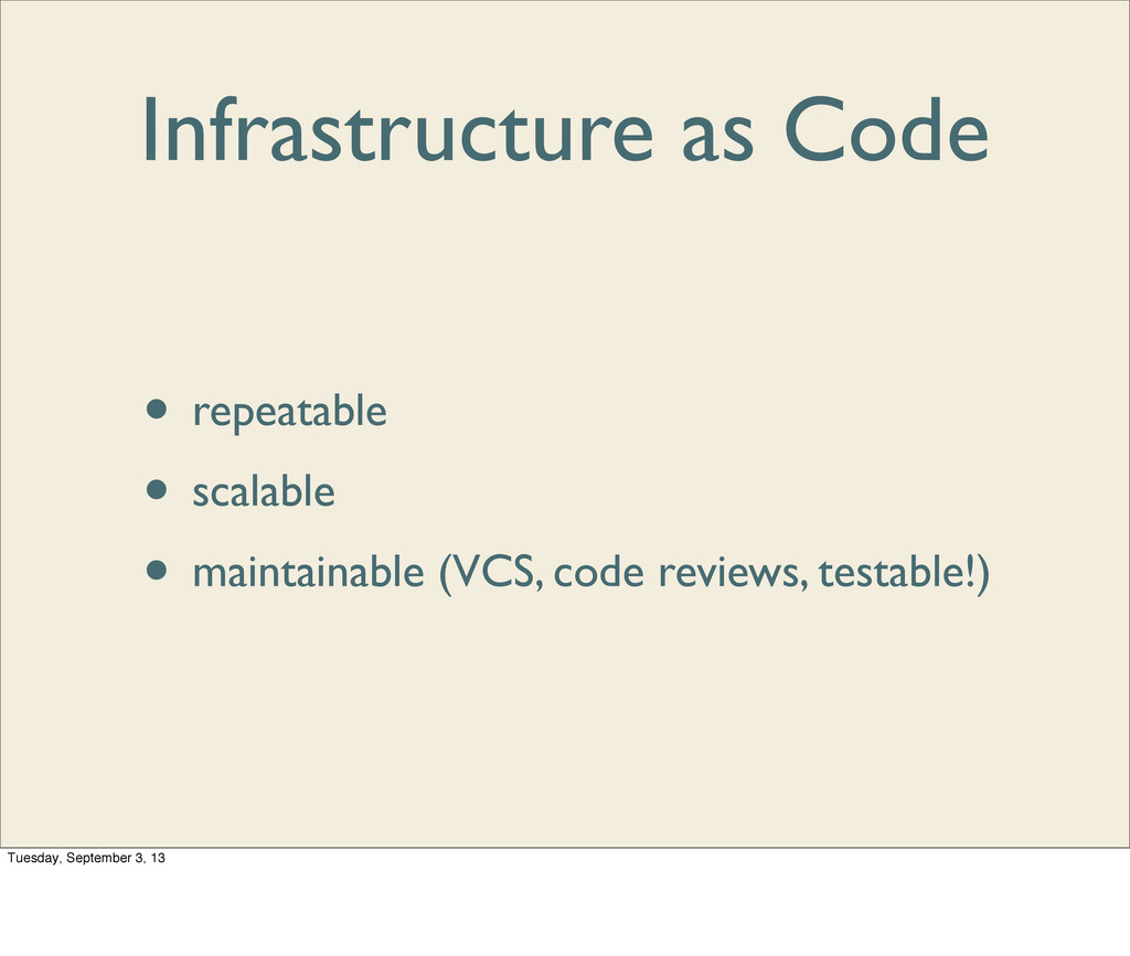 Infrastructure as Code • repeatable • scalable ...