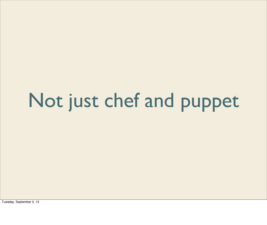Not just chef and puppet Tuesday, September 3, ...