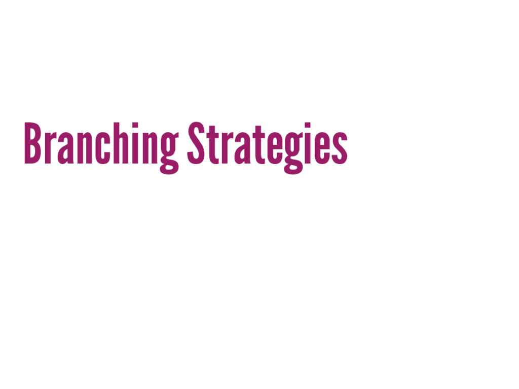 Branching Strategies