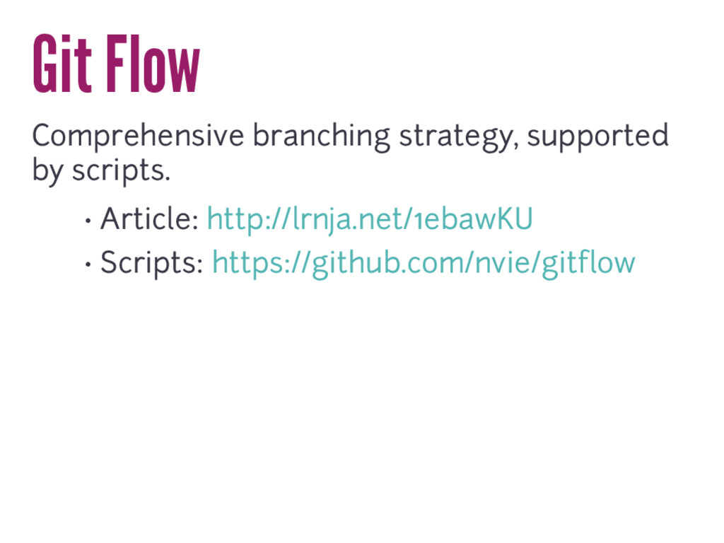 Git Flow Comprehensive branching strategy, supp...