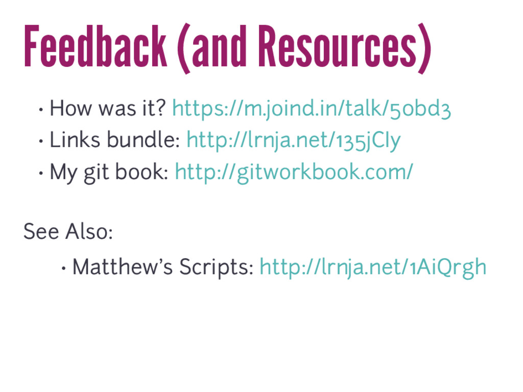 Feedback (and Resources) • How was it? https://...