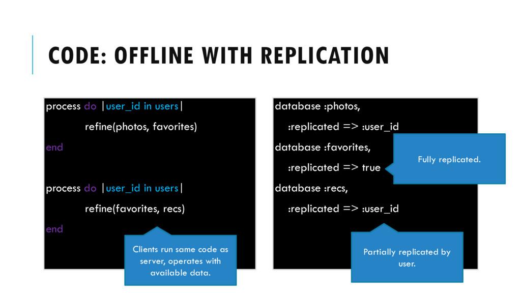 CODE: OFFLINE WITH REPLICATION process do |user...