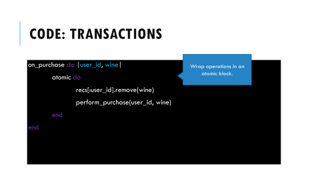 CODE: TRANSACTIONS on_purchase do |user_id, win...
