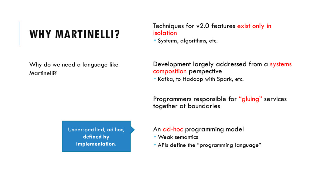 WHY MARTINELLI? Techniques for v2.0 features ex...