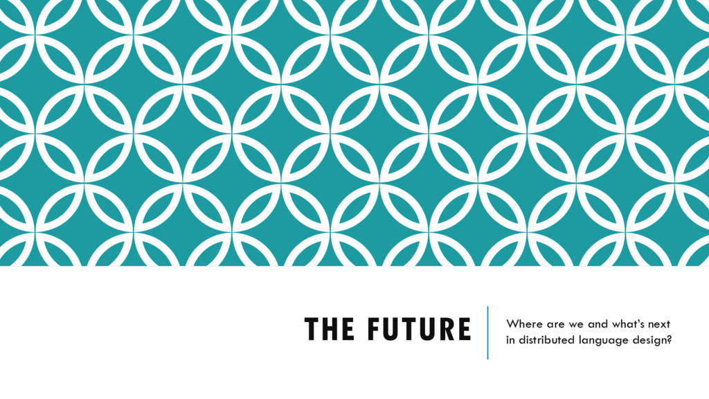 THE FUTURE Where are we and what's next in dist...