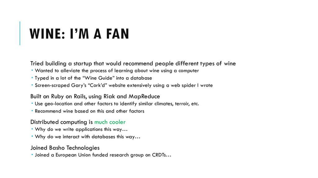 WINE: I'M A FAN Tried building a startup that w...