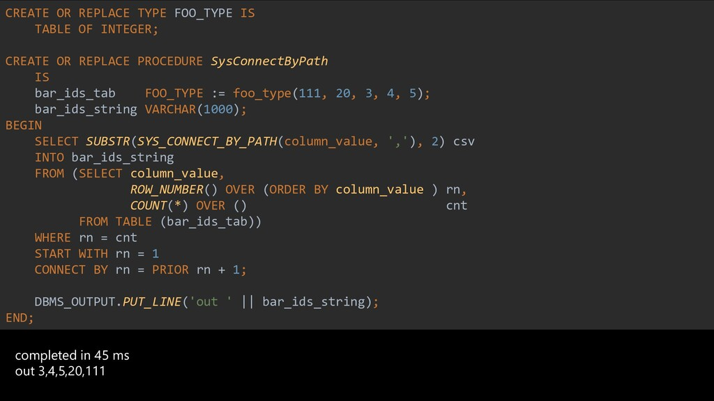 CREATE OR REPLACE TYPE FOO_TYPE IS TABLE OF INT...