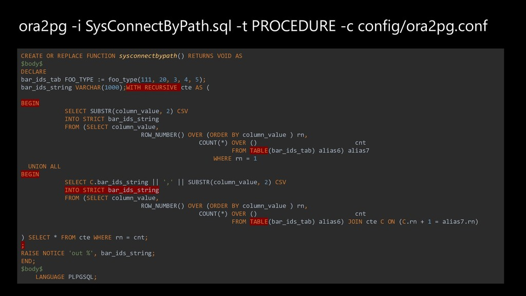 ora2pg -i SysConnectByPath.sql -t PROCEDURE -c ...