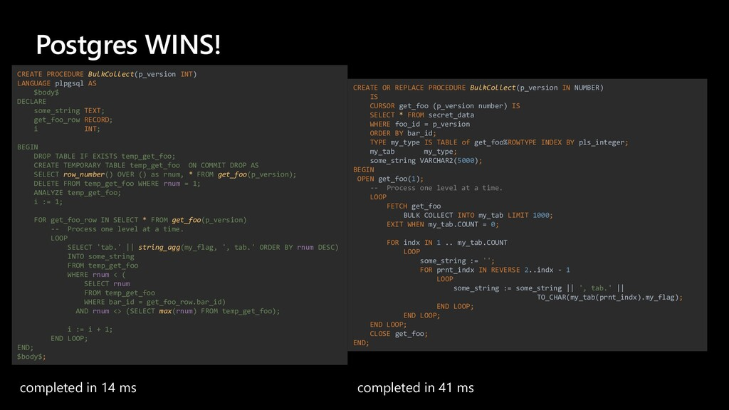 Postgres WINS! completed in 14 ms completed in ...