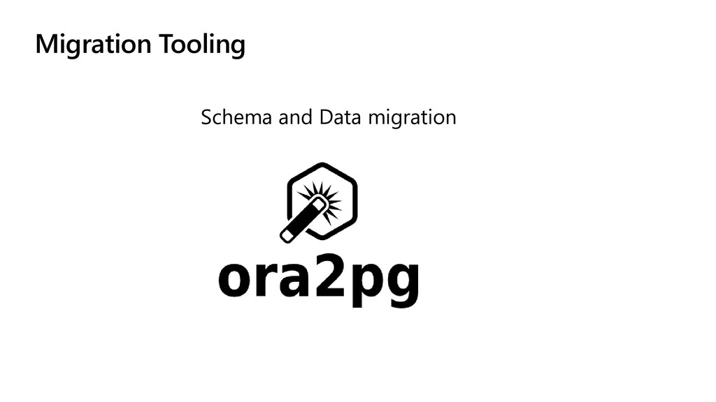 Migration Tooling Schema and Data migration