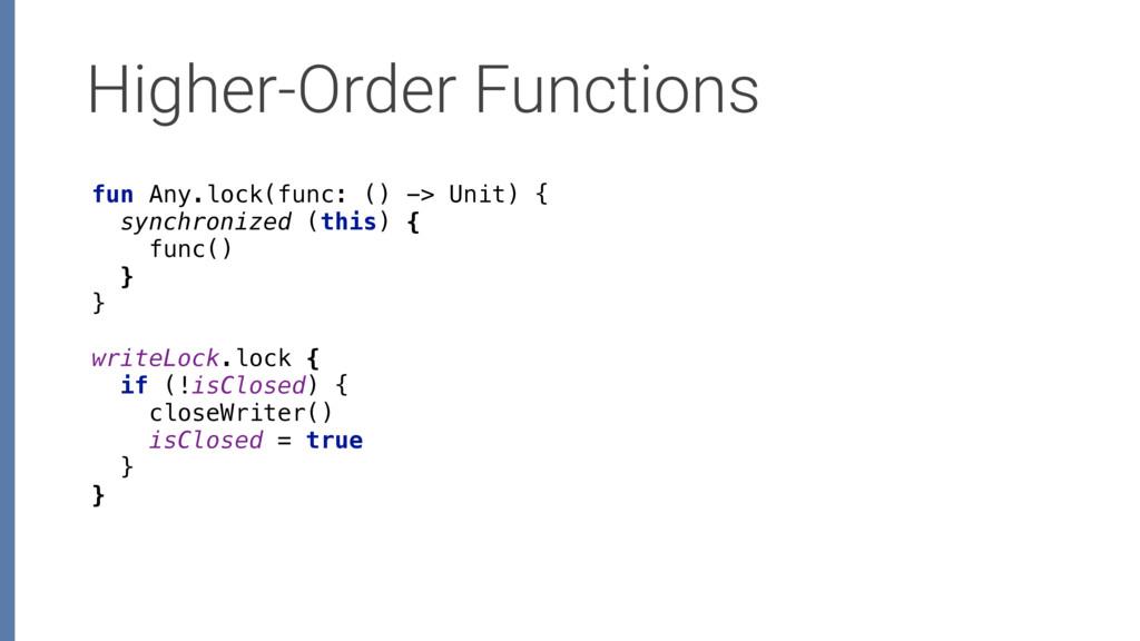 Higher-Order Functions fun Any.lock(func: () ->...