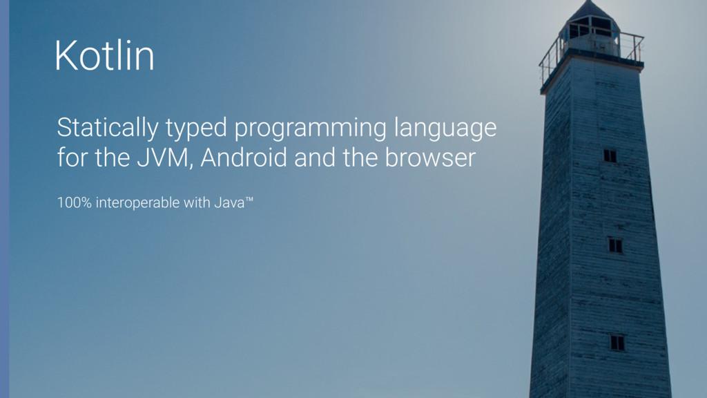 Kotlin Statically typed programming language fo...