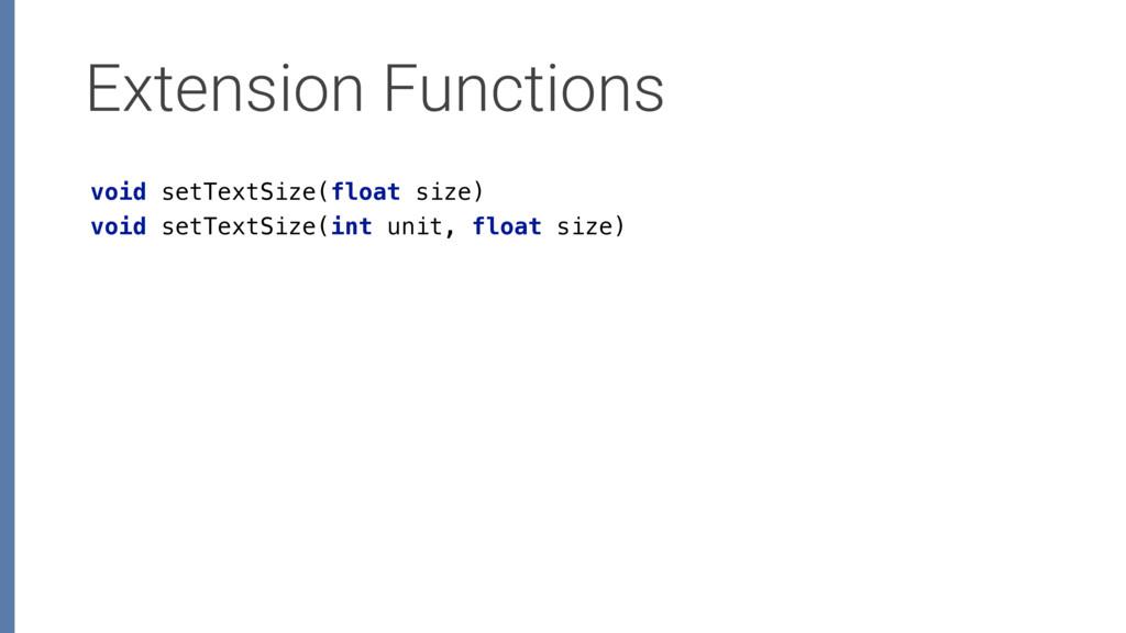Extension Functions void setTextSize(float size...