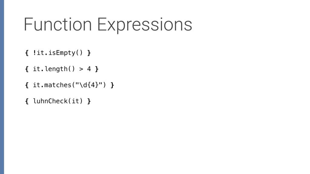 Function Expressions { !it.isEmpty() } { it.len...