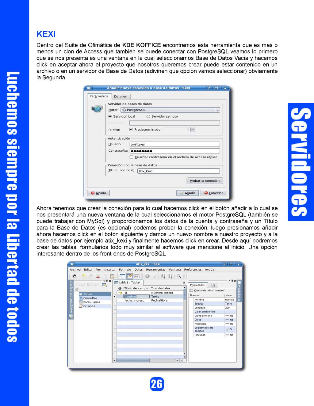 KEXI Dentro del Suite de Ofimática de KDE KOFFI...