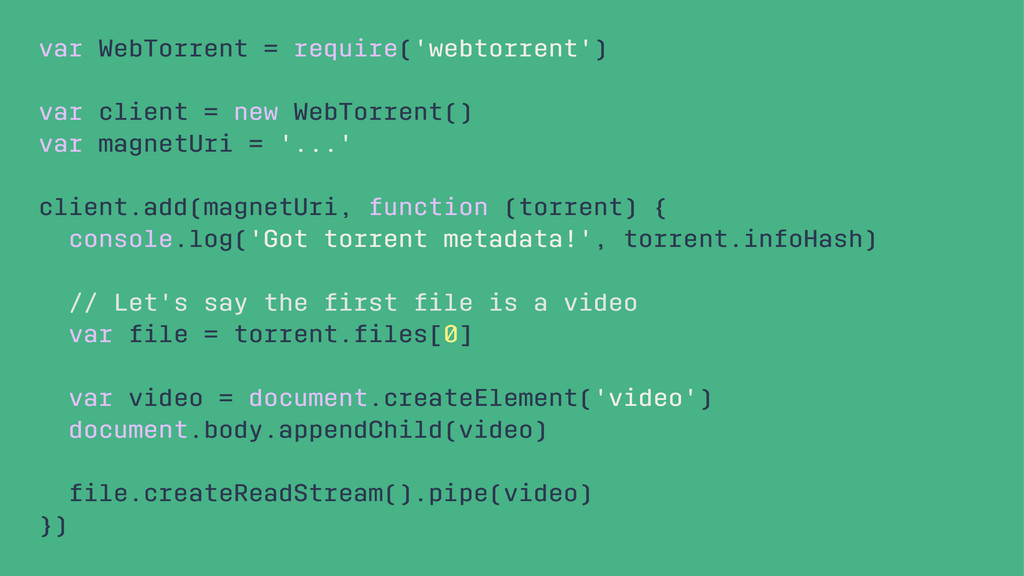 var WebTorrent = require('webtorrent') var clie...